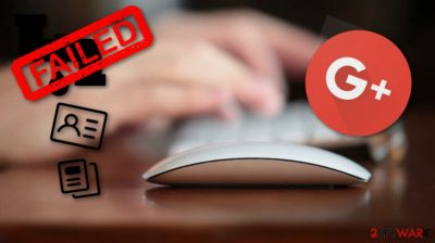 Google + shut down due to an API flaw that touched 52,5 million users