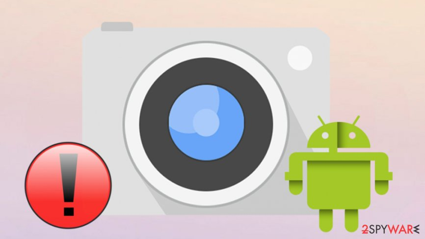Android flaw allows camera access for bogus apps. No permission needed