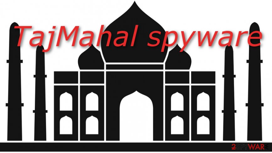 TajMahal spyware has been hidden for five years of time until now