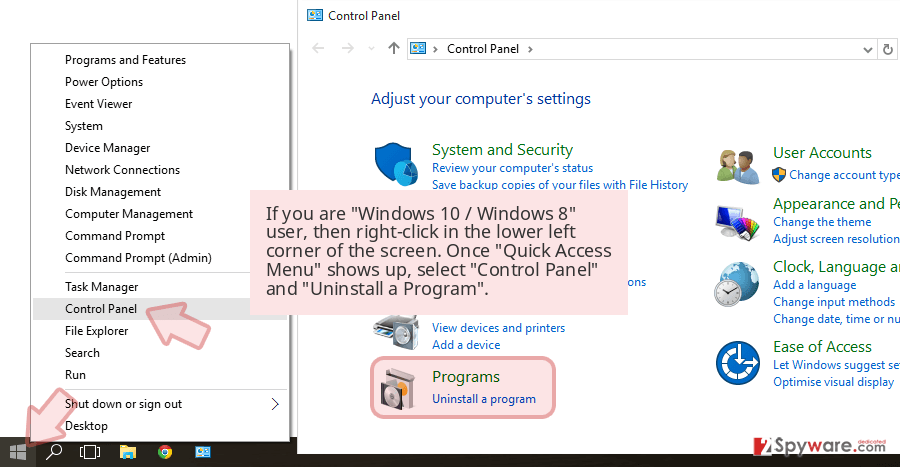 If you are 'Windows 10 / Windows 8' user, then right-click in the lower left corner of the screen. Once 'Quick Access Menu' shows up, select 'Control Panel' and 'Uninstall a Program'.
