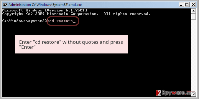 Enter 'cd restore' without quotes and press 'Enter'