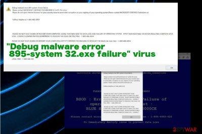 """Debug malware error 895-system 32.exe failure"" virus"