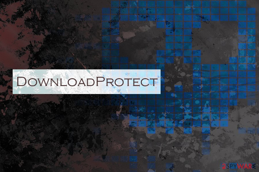 DownloadProtect