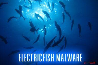 Electricfish malware