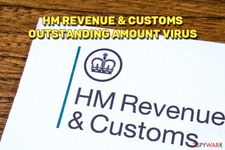 HM Revenue & Customs Outstanding Amount virus
