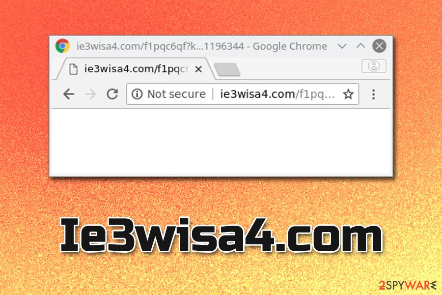 Remove Ie3wisa4 com (Virus Removal Guide) - Chrome, Firefox