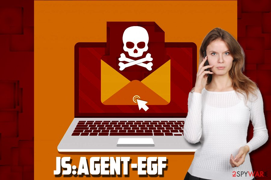 Remove JS:Agent-EGF (Removal Guide) - Free Instructions