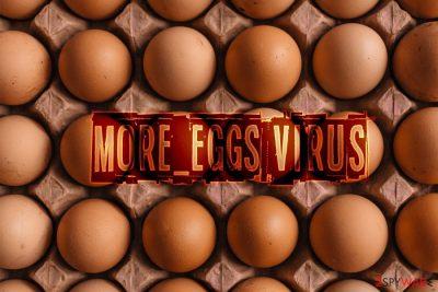 More_eggs virus