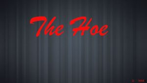 The hoe