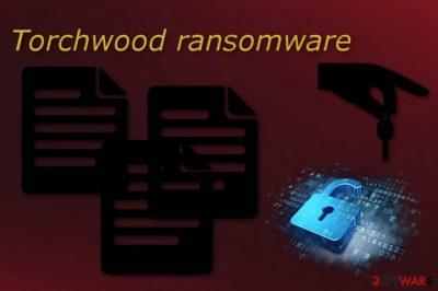 Torchwood ransomware