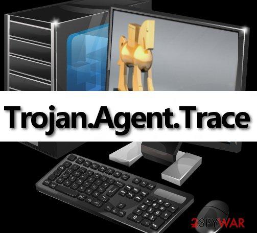 Trojan.Agent.Trace virus is very dangerous computer threat!
