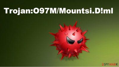 Trojan:O97M/Mountsi.D!ml