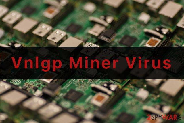 Vnlgp Miner virus illustration